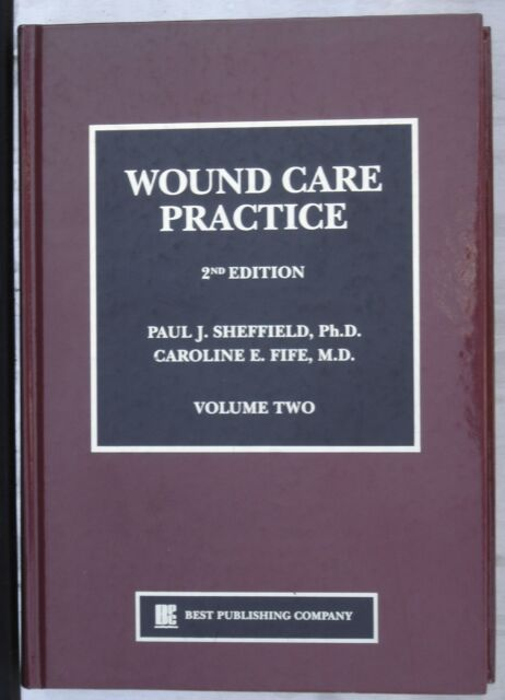 Wound Care Practice 2nd Edition Volume Two, Sheffield, Paul J. & Fife, Caroline E.