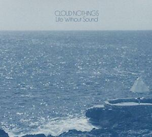 Cloud-Nothings-Life-Without-Sound-NEW-CD