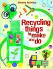 Recycling Things to Make and Do by Emily Bone, Leonie Pratt (Paperback, 2009)