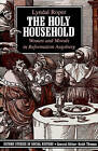 The Holy Household: Women and Morals in Reformation Augsburg by Lyndal Roper (Paperback, 1991)