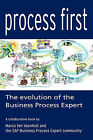 Process First: The Evolution of the Business Process Expert by Marco Ten Vaanholt, Business Process Expert Community Sap Business Process Expert Community (Paperback / softback, 2008)