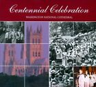 Centennial Celebration: Washington National Cathedral (CD, Sep-2010, Washington National Cathedral)