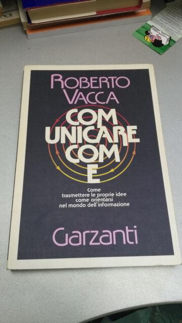 COMUNICARE COME, Roberto Vacca, Garzanti 1990