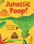 Jurassic Poop: What Dinosaurs (and Others) Left Behind by Jacob Berkowitz (Paperback, 2009)