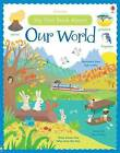 My First Book About Our World by Felicity Brooks, Caroline Young (Hardback, 2015)