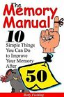The Memory Manual: 10 Simple Things You Can Do to Improve Your Memory After 50 by Betty Fielding (Paperback, 1999)