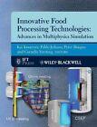 Innovative Food Processing Technologies: Advances in Multiphysics Simulation by Iowa State University Press (Hardback, 2011)