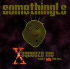 Xsqueeze Me While I Whip This Out by SomethingLs (CD, May-1999, Orchard (Distributor))
