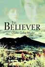 The Believer by Charles Gidley Wheeler (Paperback / softback, 2005)