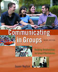 Communicating in Groups: Building Relationships for Effective Decision Making by Joann Keyton (Paperback, 2005)
