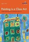 Painting is a Class Act, Years 3-4: A Skills-based Approach to Painting by Meg Fabian (Paperback, 2009)