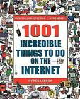 1001 Incredible Things to Do on the Internet by Ken Leebow (Paperback, 2001)