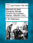 Memoirs of Jane Cameron, Female Convict / By a Prison Matron. Volume 1 of 2 by F W Robinson (Paperback / softback, 2010)