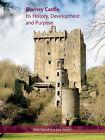 Blarney Castle: Its History, Development and Purpose by Samuel Mark, Kate Hamlyn (Hardback, 2008)