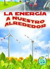 La energia a nuestra alrededor (Mi Biblioteca De Ciencias)-ExLibrary