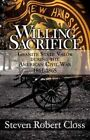 Willing Sacrifice Granite State Valor During The American Civil War 1861-1865 Paperback – 17 Nov 2010