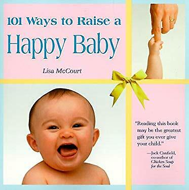 101 Ways to Raise a Happy Baby Paperback Lisa McCourt