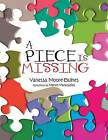 A Piece Is Missing by Vanessa Moore-Bulnes (Paperback / softback, 2013)