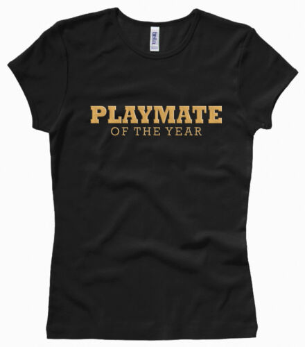Playmate of the Year-girl//woman t-shirt-Tg XS a XL