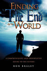 Finding the End of the World by Ron Braley (Paperback / softback, 2011)