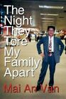 The Night They Tore My Family Apart by Mai An Van (Paperback, 2008)