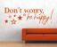 Indexbild 1 - X3356 Wandtattoo Spruch Don´t worry, be happy Sticker Wandaufkleber Aufkleber