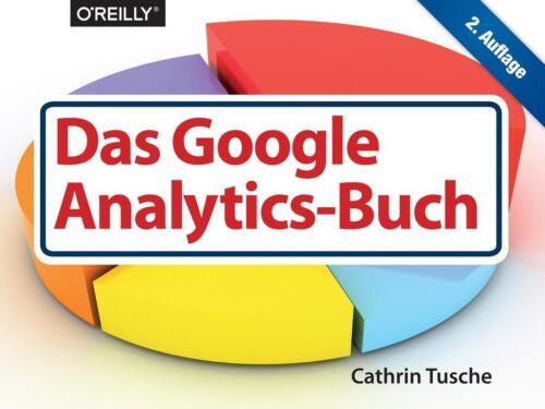 1 von 1 - Das Google Analytics-Buch von Cathrin Tusche (2016, Taschenbuch)