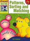 Patterns, Sorting and Matching: Excel Maths Early Skills Ages 3-4: Book 1 of 10 by Bev Dunbar (Paperback, 2003)
