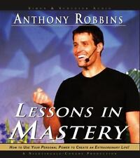 Lessons in Mastery : How to Use Your Personal Power to Create an Extraordinary Life! by Anthony Robbins (2002, CD, Abridged, Unabridged)