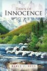 Dawn of Innocence 9781468565065 by Manly E. Hogg Paperback