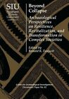 Beyond Collapse: Archaeological Perspectives on Resilience, Revitalization, and Transformation in Complex Societies by Southern Illinois University Press (Hardback, 2015)