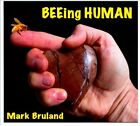 Beeing Human [Digipak] by Mark Bruland (CD, Appley Ever After Music)