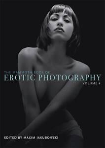 The-Mammoth-Book-of-Erotic-Photography-Vol-4-Jakubowski-Maxim-New