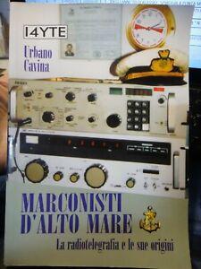 URBANO CAVINA - MARCONISTI D'ALTO MARE - La radiotelegrafia e le sue origini -