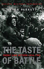 The Taste of Battle: Front Line Action, 1914-91 by Bryan Perrett (Paperback, 2001)