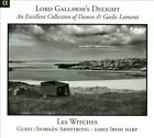 Lord Gallaway's Delight: An Excellent Collection of Dances & Gaelic Laments (CD, Mar-2013, Alpha (Record Label))