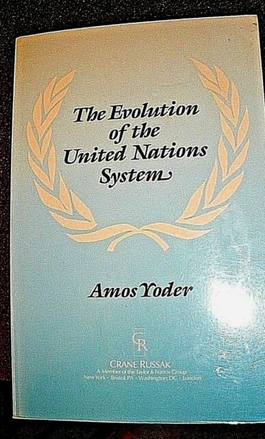 The Evolution of the United Nations System, Amos Yoder