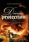 Divine Protection: For He Will Give His Angles Special Charge Over You to Protect You by Elna Prinsloo (Paperback / softback, 2010)