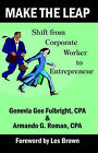 Make the Leap: Shift from Corporate Worker to Entrepreneur by CPA, Genevia Gee Fulbright (Paperback, 2003)