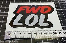 Sticker FWD LOL JDM Sticker Bomb DUB Japan Honda Fun Toyota Nissan Nerd