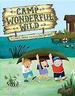Camp Wonderful Wild by Laurel Snyder (Hardback, 2013)