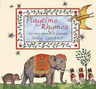 Playtime Rhymes: All Our Favourite Rhymes by Sally Gardner (Mixed media product, 2005)