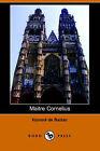 Maitre Cornelius (Dodo Press) by Honore De Balzac (Paperback / softback, 2006)