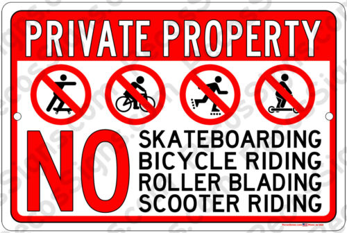 Private Property No Skateboarding Bike Riding Roller Blading Alum 12x8 Sign USA