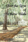 For the Love of Willow Walk by S K Hamilton (Paperback / softback, 2009)