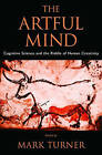 The Artful Mind: Cognitive Science and the Riddle of Human Creativity by Oxford University Press Inc (Hardback, 2006)