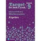 Target Grade 9 Edexcel GCSE (9-1) Mathematics Algebra Workbook by Pearson Education Limited (Paperback, 2017)