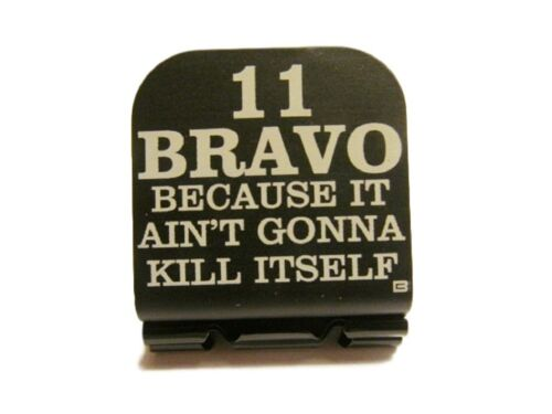 11-BRAVO Because It Ain/'t Gonna Kill Laser Etched Aluminum Hat Clip Brim-it