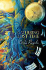 Gathering Lost Time by Linda Regula (Paperback / softback, 2011)