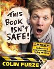 Colin Furze: This Book Isn't Safe! by Colin Furze (Hardback, 2017)